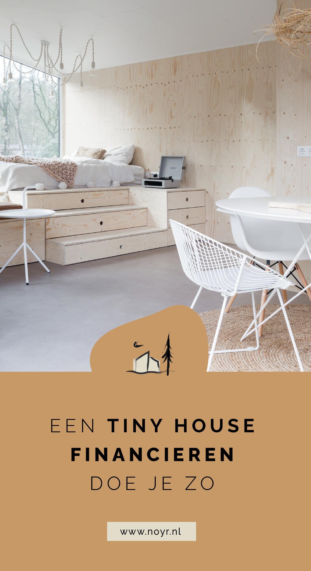 Een tiny house financieren doe je zo | Hypotheek tiny house | Financiering vakantiewoning